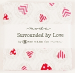 Surrounded by Love Charm Pack by Deb Strain for Moda
