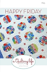 Happy Friday Quilt Pattern by A Quilting Life Designs