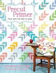 Precut Primer by It's Sew Emma and Me & My Sister