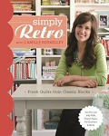 Simply Retro with Camille Roskelley Quilt Pattern Book