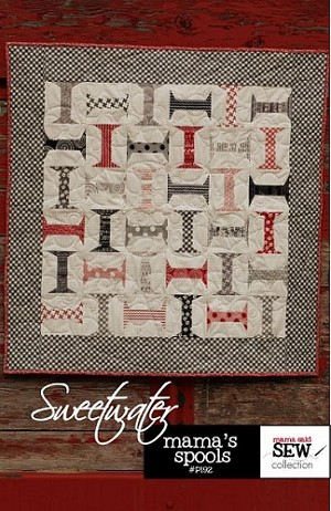 Mama's Spools Quilt Pattern by Sweetwater