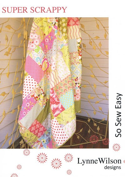 Super Scrappy Quilt Pattern by Lynne Wilson Designs
