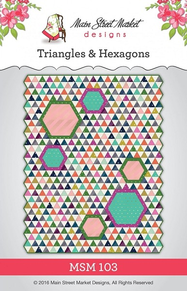 Triangles & Hexagons Quilt Pattern by Main Street Market Designs