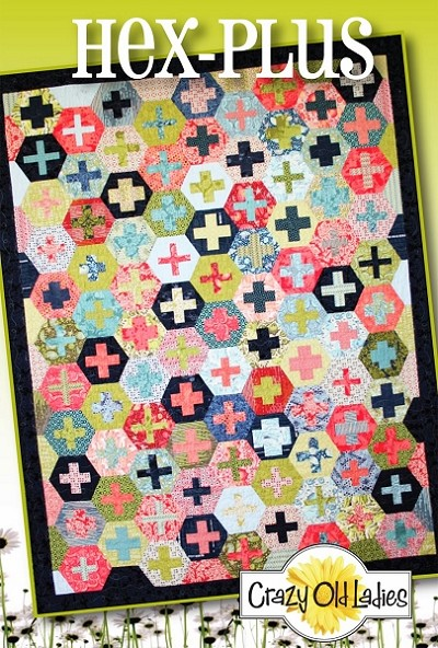 Hex Plus Quilt Pattern Crazy Old Ladies