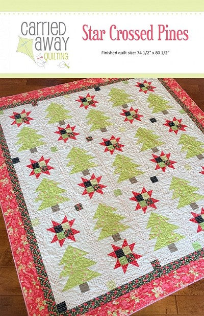 Star Crossed Pines Quilt Pattern by Carried Away Quilting