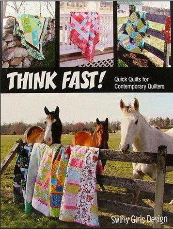 Think Fast Quilt Pattern Book by Swirly Girls Design