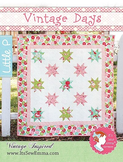 Vintage Days Quilt Pattern by It's Sew Emma