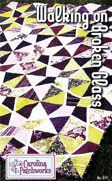 Walking on Broken Glass Quilt Pattern by Carolina Patchworks
